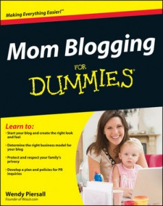 Mom Blogging for Dummies by ME!