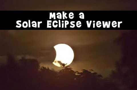 How to Make a Solar Eclipse Viewer