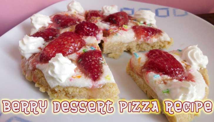 Berry Dessert Pizza Recipe