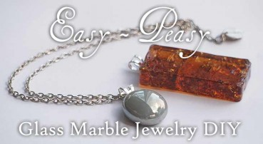 Make Easy Glass Marble Jewelry
