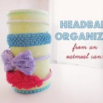 Make a Headband Organizer from an Oatmeal Can