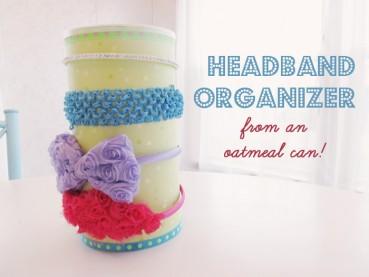 Make a Headband Organizer from an Oatmeal Can