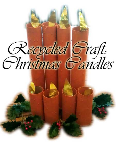 Pretty Christmas Candle Craft Made From Recycled Paper Towel and Toilet Paper Rolls