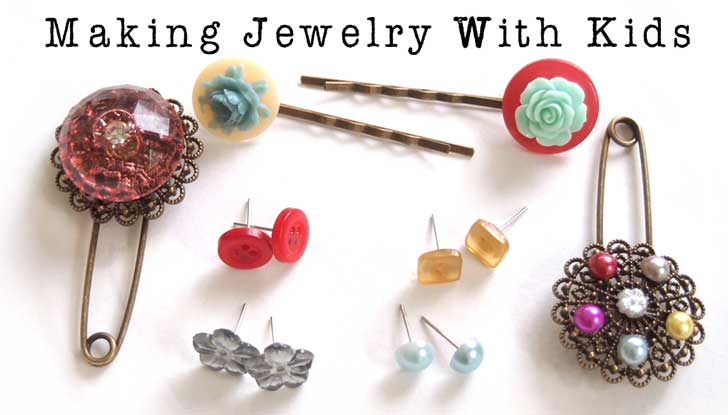 Jewelry Making With Kids - It's Easier Than You Think!