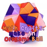 Math Crafts: Make an Origami Ball