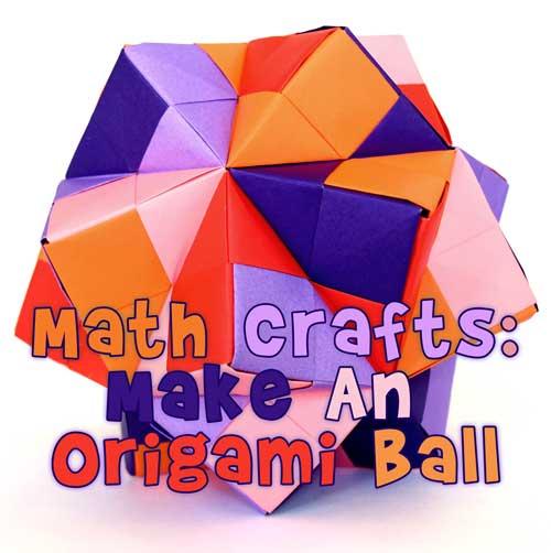 Math Crafts: Make an Origami Ball