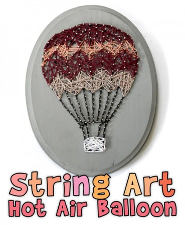 String Art for Kids: Make a Hot Air Balloon