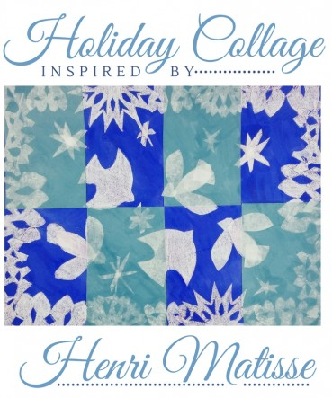 Holiday Collage For Kids: Inspired By Henri Matisse