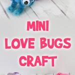 Mini Love Bugs Craft