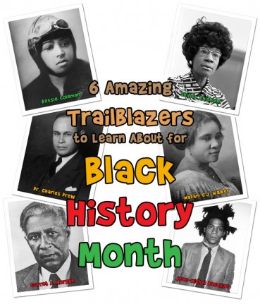 Black History Month for Kids – 6 Amazing African American Trailblazers