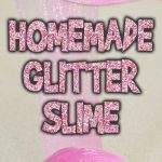 Homemade Glitter Slime Tutorial