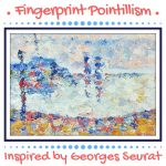 Painting for Kids: Fingerprint Pointillism Inspired by Georges Seurat
