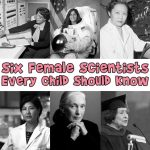 Six Female Scientists Every Child Should Know – An Elementary Lesson Plan
