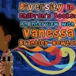 Diversity in Children's Books: An Interview with Vanessa Brantley Newton