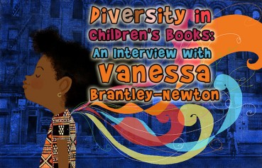 Diversity in Children's Books: An Interview with Vanessa Brantley Newton
