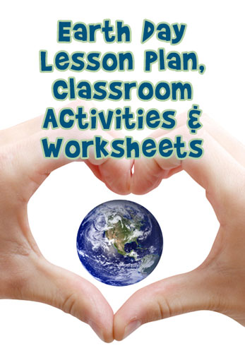 Earth Day Lesson Plan Classroom Activities Worksheets Woo Jr