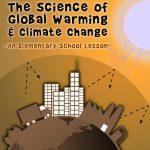 The Science of Global Warming and Climate Change – An Elementary School Lesson