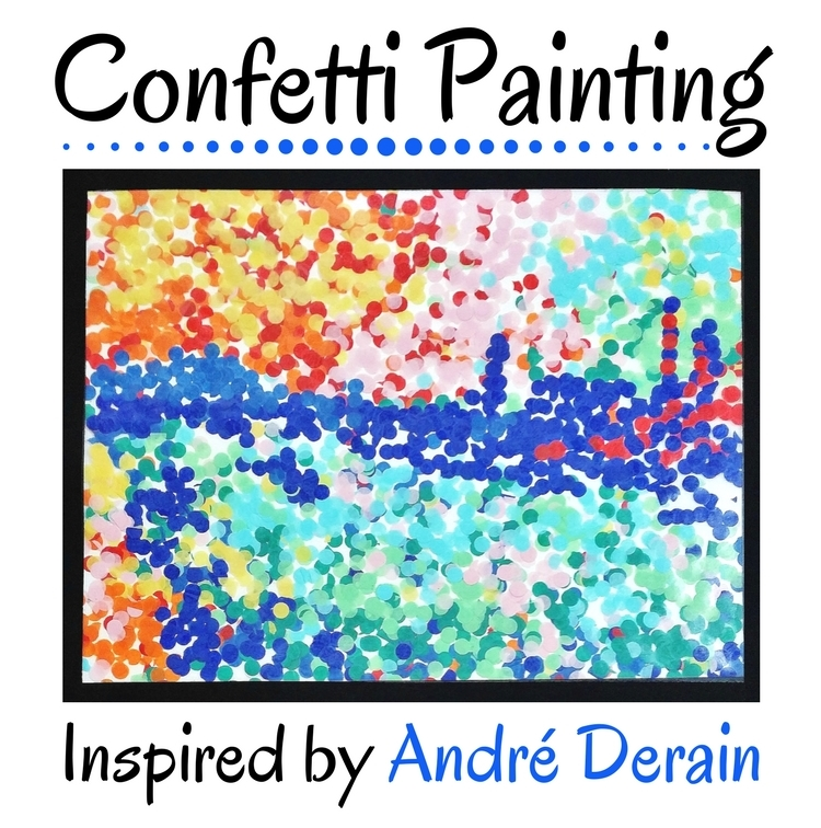 Confetti Painting For Kids Inspired by Derain