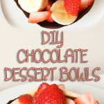 DIY Chocolate Dessert Bowls