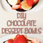 DIY Chocolate Dessert Bowls