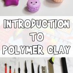 Introduction to Polymer Clay for Kids