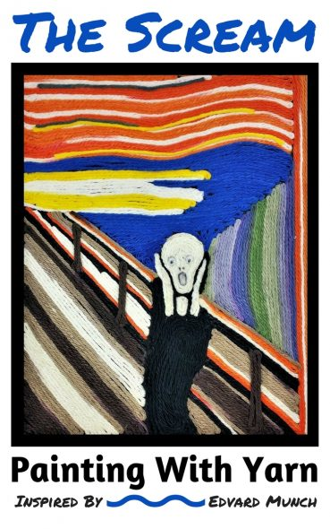 The Scream Art Project:  Painting With Yarn Inspired By Edvard Munch