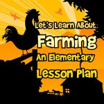 Learn About Farming: An Elementary Lesson Plan