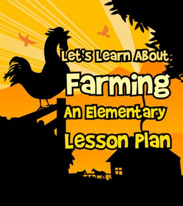 Let's Learn About Farming: An Elementary Lesson Plan