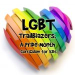 LGBT Trailblazers: A Pride Month Curriculum for Kids