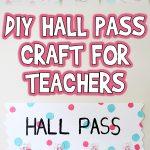 DIY Hall Pass Craft for Teachers