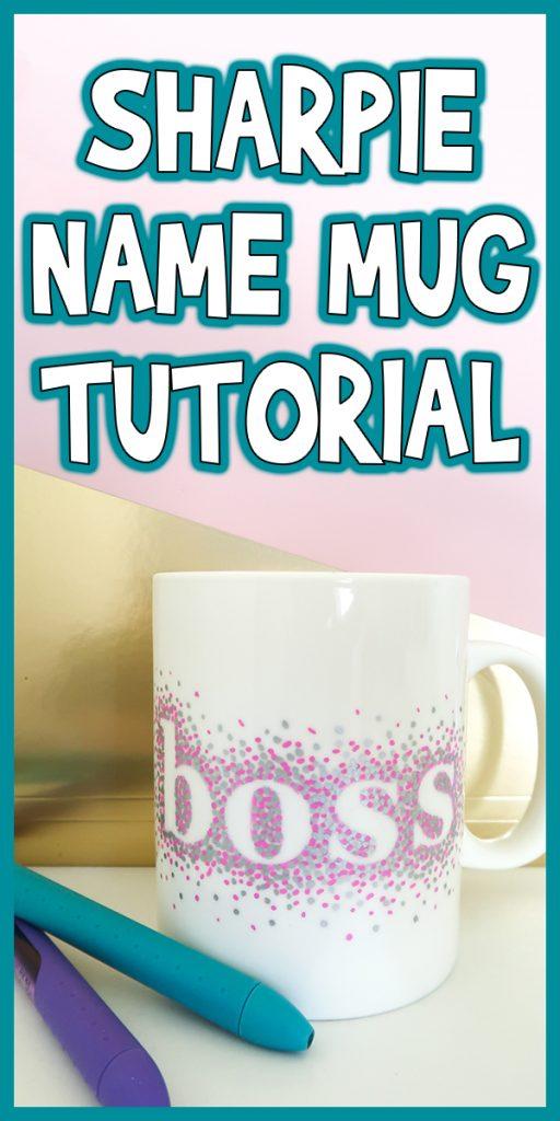 Sharpie Name Mug Tutorial