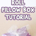 Toilet Paper Roll Pillow Box Tutorial