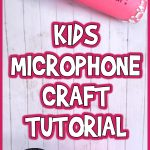 Kids Microphone Craft Tutorial