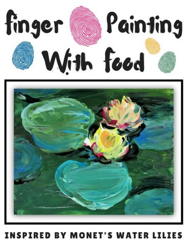 Finger Painting With Food: An Art Project Inspired By Monet's Water Lilies