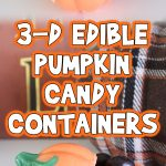 3-D Edible Pumpkin Candy Containers