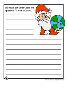 If I could ask Santa Claus one question, I'd want to know...