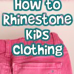 How to Rhinestone Kids Clothing