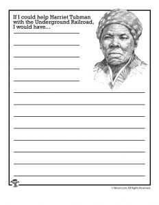 If I could help Harriet Tubman with the Underground Railroad, I would...