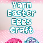 Yarn Easter Eggs Craft