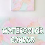 Watercolor Canvas Wall Art Project