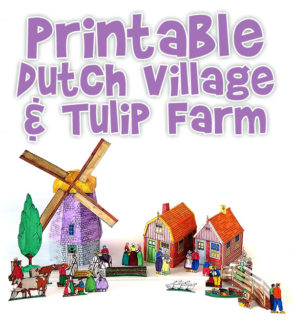 Printable Dutch Village Windmill Models and Tulip Farm