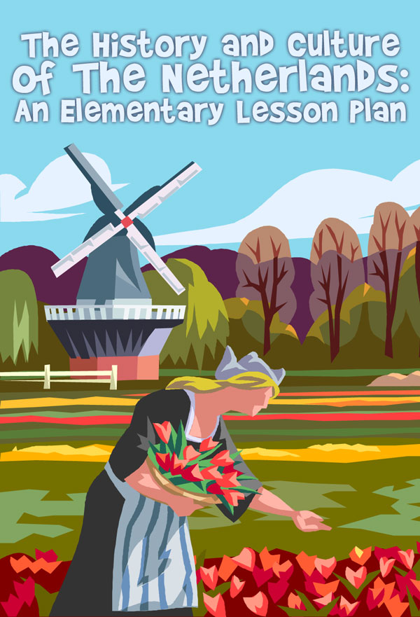 The History and Culture of The Netherlands: An Elementary Lesson Plan