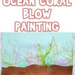 Ocean Coral Blow Painting Summer Kids Art Project