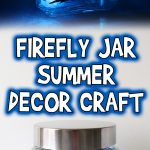 Firefly Jar Summer Decor Craft