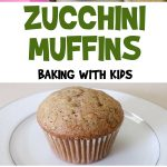 Zucchini Muffins | Farmer's Market Recipes for Kids