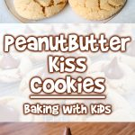 Peanut Butter Kiss Cookies | Baking With Kids