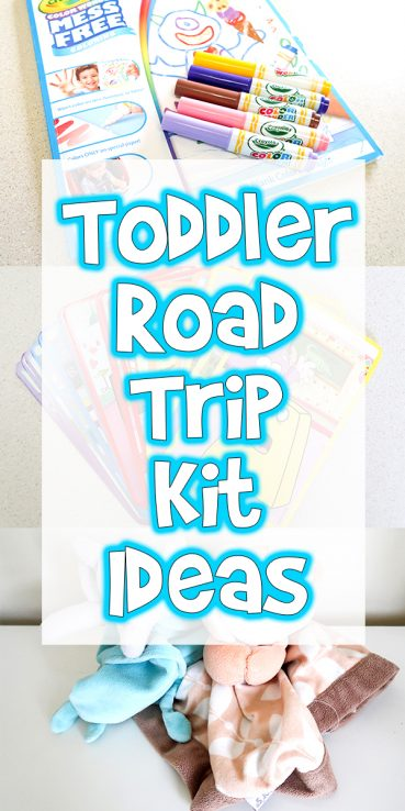 Toddler Road Trip Kit Ideas