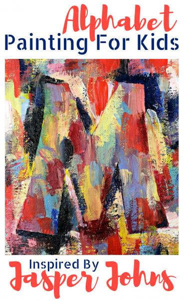 Alphabet Painting For Kids: Inspired By Jasper Johns