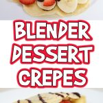 Blender Dessert Crepes Recipe