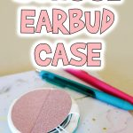 DIY School Earbud Case